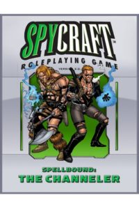 Spellbound: the Channeler Spycraft 2.0 Edition