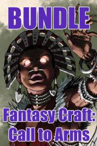 Fantasy Craft: The Complete Call to Arms Bundle
